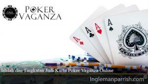 Istilah dan Tingkatan Judi Kartu Poker Vaganza Online