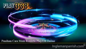 Panduan Cara Main Roulette Play338 Online
