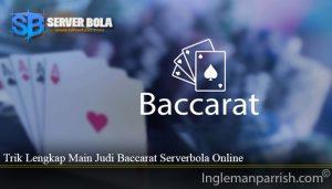 Trik Lengkap Main Judi Baccarat Serverbola Online